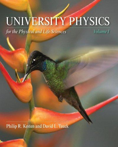 University Physics for the Physical and Life Sciences: Volume I