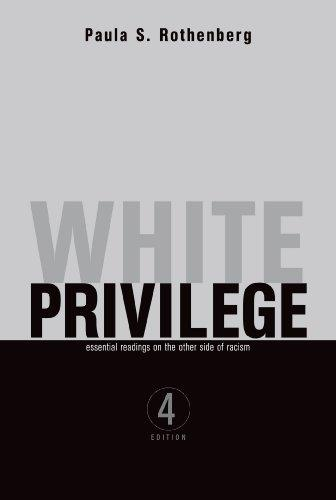 White Privilege: Essential Readings on the Other Side of Racism