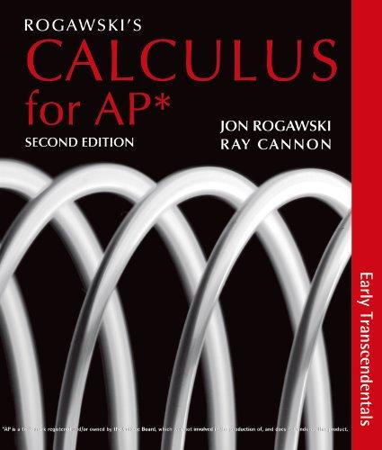 Rogawskis Calculus For AP Early Transcendentals