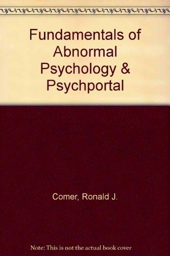 Fundamentals of Abnormal Psychology & PsychPortal