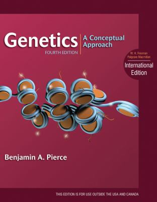 Genetics: A Conceptual Approach. Benjamin A. Pierce