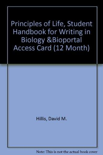 Principles of Life, Student Handbook for Writing in Biology &BioPortal Access Card (12 Month)