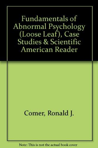 Fundamentals of Abnormal Psychology (Loose Leaf), Case Studies & Scientific American Reader