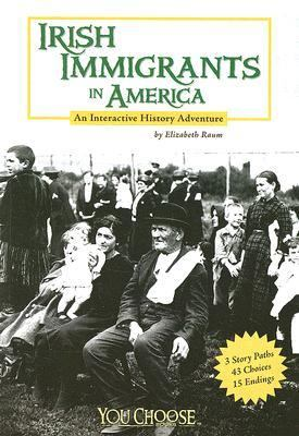 Coming to America: The Irish: An Interactive History Adventure