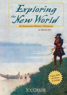 Exploring the New World : An Interactive History Adventure