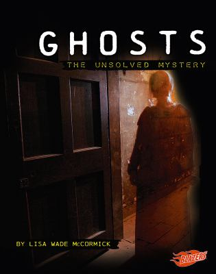 Ghosts: The Unsolved Mystery