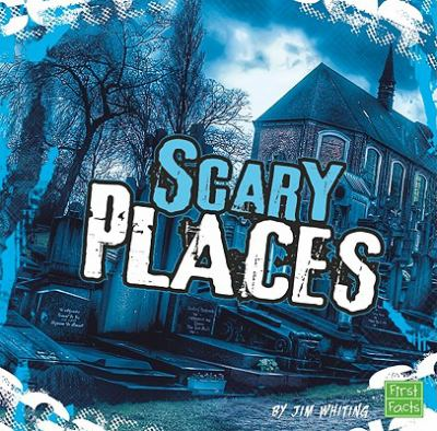 Scary Places (Really Scary Stuff)