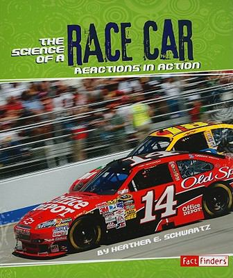 The Science of a Race Car: Reactions in Action (Action Science)