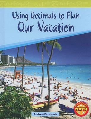 Using Decimals to Plan Our Vacation (Real World Math)
