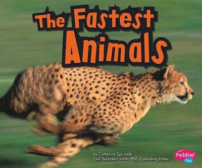 The Fastest Animals (Pebble Plus)