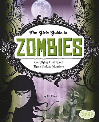 The Girl's Guide to Zombies (Snap)