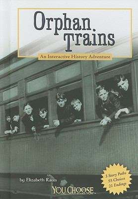Orphan Trains: An Interactive History Adventure (You Choose Books)