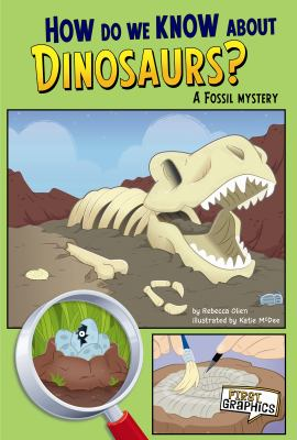 How Do We Know about Dinosaurs? : A Fossil Mystery