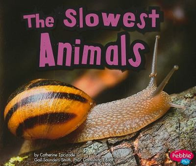 The Slowest Animals (Pebble Plus: Extreme Animals)