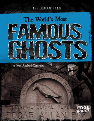World's Most Famous Ghosts