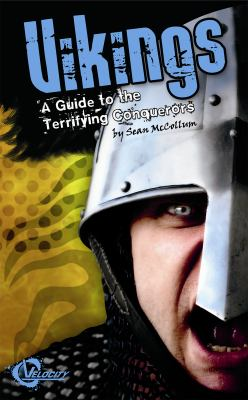 Vikings : A Guide to the Terrifying Conquerors