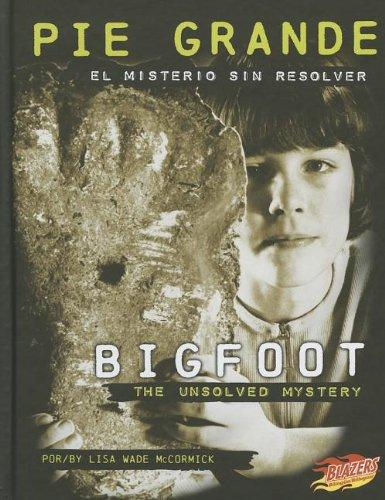 Pie grande/Bigfoot: El misterio sin resolver/The Unsolved Mystery (Misterios de la ciencia/Mysteries of Science) (Multilingual Edition)
