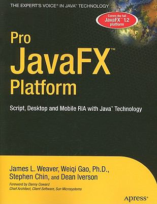 Pro JavaFX Platform: Script, Desktop and Mobile RIA with Java Technology