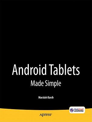 Android Tablets Made Simple : For Motorola XOOM, Samsung Galaxy Tab, Asus, Toshiba and Other Tablets on 3G, 4G and WIFI
