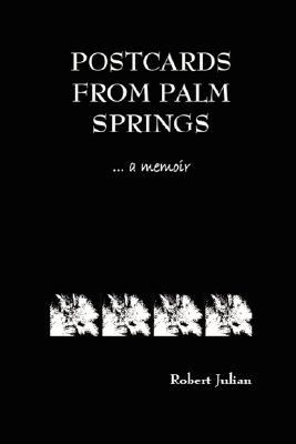 Postcards from Palm Springs: A Memoir