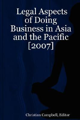 Legal Aspects of Doing Business in Asia and the Pacific [2007] - Campbell,Christian, Editor pdf epub