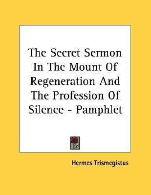 Secret Sermon in the Mount of Regeneration and the Profession of Silence