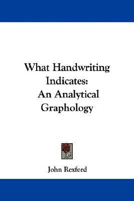 What Handwriting Indicates: An Analytical Graphology