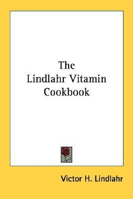 The Lindlahr Vitamin Cookbook