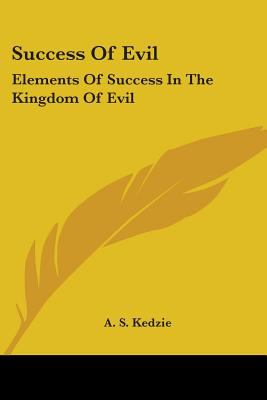 Success of Evil Elements of Success in the Kingdom of Evil