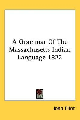 Grammar of the Massachusetts Indian Language