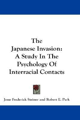 Japanese Invasion: A Study in the Psychology of Interracial Contacts