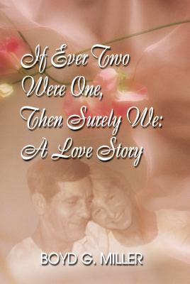 If Ever Two Were One, Then Surely We: A Love Story