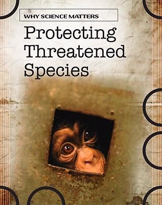 Protecting Threatened Species (Why Science Matters)