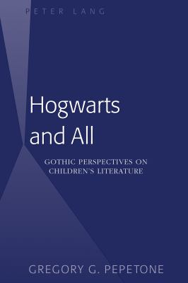 Hogwarts and All : Gothic Perspectives on Children's Literature