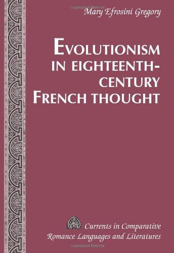 Evolutionism in Eighteenth-Century French Thought (Currents in Comparative Romance Languages and Literatures)