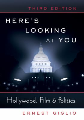 Here's Looking at You: Hollywood, Film & Politics | Third Edition