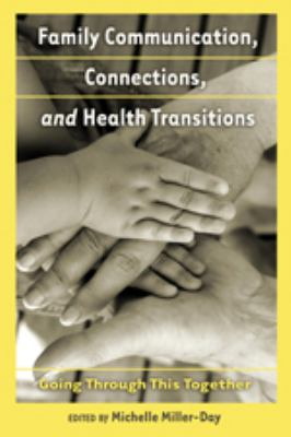 Family Communication, Connections, and Health Transitions (Health Communication)