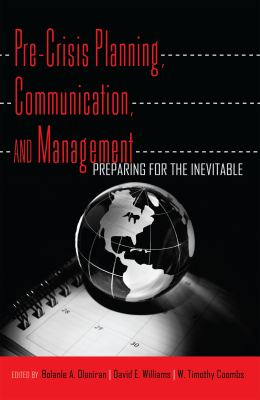 Pre-Crisis Planning, Communication, and Management : Preparing for the Inevitable