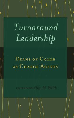 Turnaround Leadership : Deans of Color as Change Agents