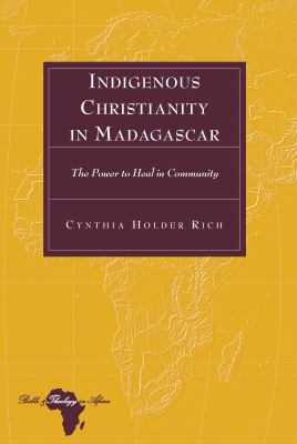 Indigenous Christianity in Madagascar (Bible & Theology in Africa)