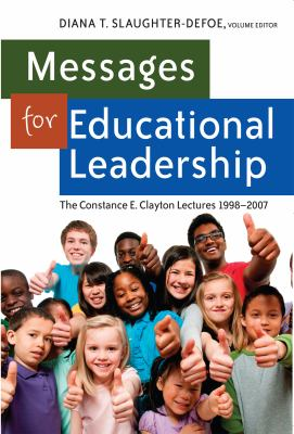 Messages for Educational Leadership : The Constance E. Clayton Lectures 1998 - 2007