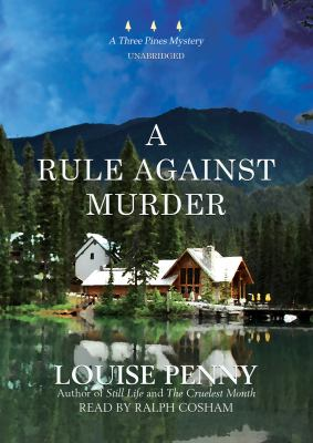 A Rule Against Murder (An Armand Gamache - Three Pines Mystery)