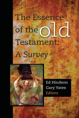 Essence of the Old Testament : A Survey
