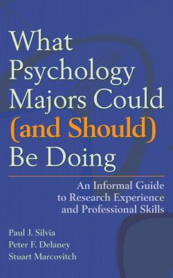 What Psychology Majors Could (and Should) Be Doing: An Informal Guide to Research Experience and Professional Skills