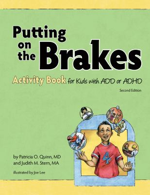 Putting on the Brakes Activity Book for Kids with Add or ADHD Revided Edition