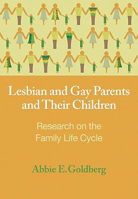 Lesbian and Gay Parents and Their Children: Research on the Family Life Cycle (Contemporary Perspectives on Lesbian, Gay, and Bisexual Psyc)