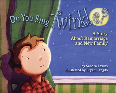 Do You Sing Twinkle?: A Story About Remarriage and New Family