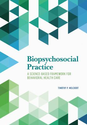 Biopsychosocial Practice : A Science-Based Framework for Behavioral Health Care