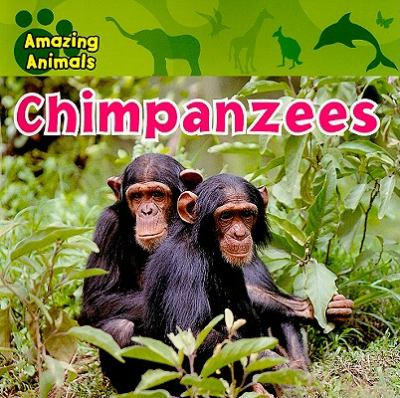 Chimpanzees (Amazing Animals)