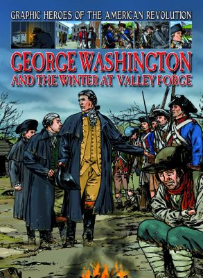 George Washington and the Winter at Valley Forge